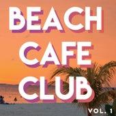 Beach // Café // Club (Vol.1) by Various Artists
