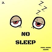 NO Sleep by J.