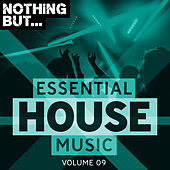 Nothing But... Essential House Music, Vol. 09 - EP von Various Artists