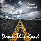 Down This Road de Patrick Storedahl