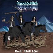 Deads Shall Rise by Chromeskull