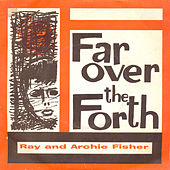 Far over the Fourth by Archie Fisher