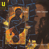Ikons: Choral Music of John Tavener by Christopher Bowers-Broadbent