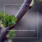 Piano Yoga Relaxation Music von Relaxing Chill Out Music