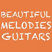 Beautiful Melodies Guitars by Various Artists