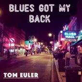 Blues Got My Back by Tom Euler