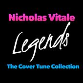 Legends: The Cover Tune Collection by Nicholas Vitale