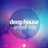 Deep House Relief Vol.2 (Best of Chill & Deep Atmospheric House Music) von Various Artists