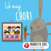 Ich mag Chor! (Menuetto Kids: Klassik für Kinder) von Various Artists