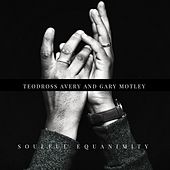 Soulful Equanimity by Teodross Avery