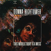 This World Today Is a Mess (Remasterizado) de Donna Hightower