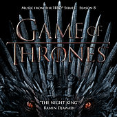 The Night King (From Game Of Thrones: Season 8) [Music from the HBO Series] by Ramin Djawadi