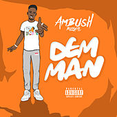 Dem Man by Ambush Buzzworl