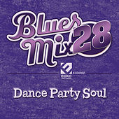Blues Mix Vol. 28: Dance Party Soul de Various Artists