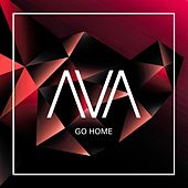 Go Home by AVA