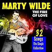 The Fire of Love (32 Tracks The Singles Collection) by Marty Wilde