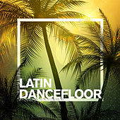 Latin Dancefloor by Various Artists