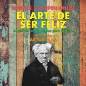 El Arte de Ser Feliz (En 50 Reglas para la Vida) von Artur Mas