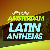 Ultimate Amsterdam Latin Anthems de Various Artists