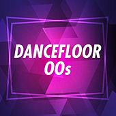 Dancefloor 00s de Various Artists