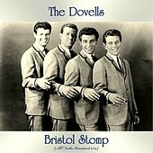 Bristol Stomp (All Tracks Remastered 2019) by The Dovells