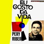 Gosto Da Vida (Remastered) von Pery Ribeiro