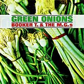 Green Onions (Remastered) von Booker T. & The MGs