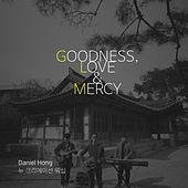 Goodness, Love and Mercy (Live) by Daniel Hong