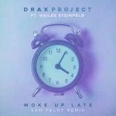 Woke Up Late (Sam Feldt Remix) by Drax Project