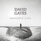 Goodbye Girl de David Gates