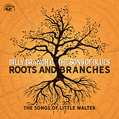 Roots And Branches - The Songs Of Little Walter de Billy Branch