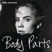 Body Parts by Ina Wroldsen