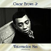 Watermelon Man (Remastered 2019) by Oscar Brown Jr.