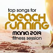 Top Songs For Beach Running Mania 2019 Fitness Session von Various Artists
