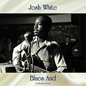 Blues And (Remastered 2019) by Josh White