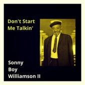 Don't Start Me Talkin' von Sonny Boy Williamson II