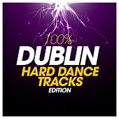 100% Dublin Hard Dance Tracks Edition de Various Artists