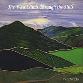 The Way Winds Through the Hills von Fuzzface Joe
