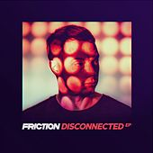 Disconnected - EP by Friction