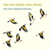 The Lost Words Blessing by The Lost Words: Spell Songs