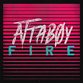 Fire by Attaboy
