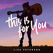 This is for You de Lisa Peterson