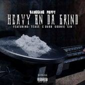 Heavy on da Grind by Banggang Poppy
