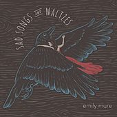 Sad Songs and Waltzes by Emily Mure
