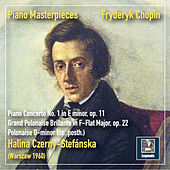 Piano Masterpieces: Chopin – Piano Concerto No. 1 in E Minor, Op. 11 & Polonaises von Halina Czerny-Stefánska