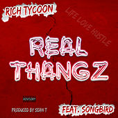 Real Thangz (feat. Songbird) by Rich Tycoon