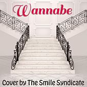 Wannabe by The Smile Syndicate