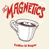 Coffe & Sugar de The Magnetics