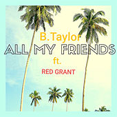 All My Friends de B. Taylor