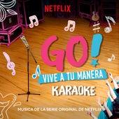 Go! Vive A Tu Manera (Soundtrack from the Netflix Original Series) (Karaoke) von Various Artists